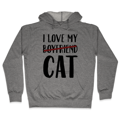 I Love My Boyfriend (Cat) Hooded Sweatshirt