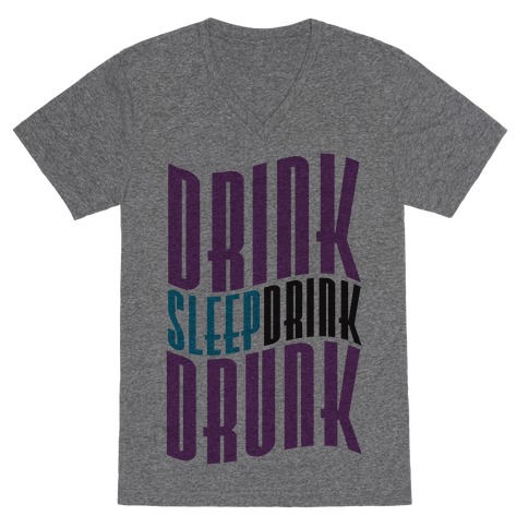 DRINK SLEEP DRINK DRUNK V-Neck Tee Shirt