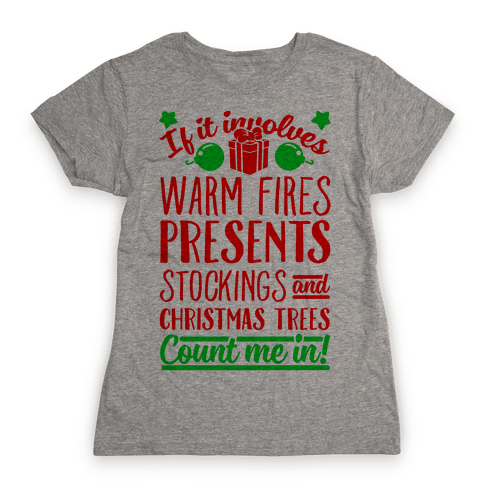 If it Involves Christmas Count Me In! Womens T-Shirt