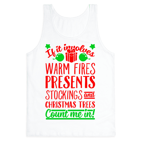 If it Involves Christmas Count Me In! Tank Top