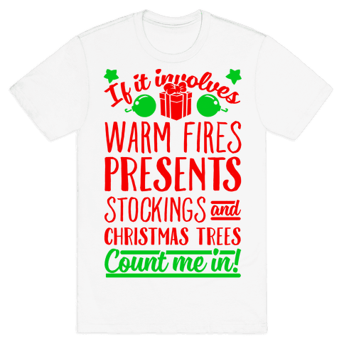 If it Involves Christmas Count Me In! Mens T-Shirt
