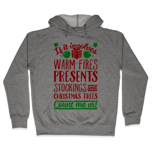 If it Involves Christmas Count Me In! Hooded Sweatshirt