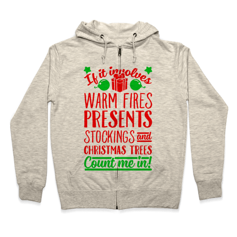 If it Involves Christmas Count Me In! Zip Hoodie