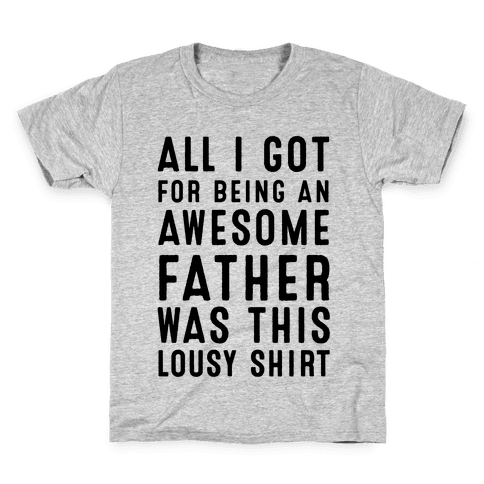 All I Got For Fathers Day Kids T-Shirt