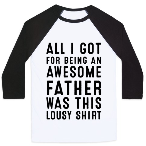 All I Got For Fathers Day Baseball Tee
