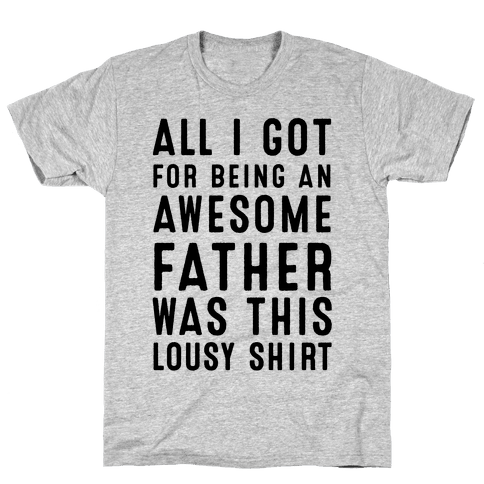 All I Got For Fathers Day Mens T-Shirt