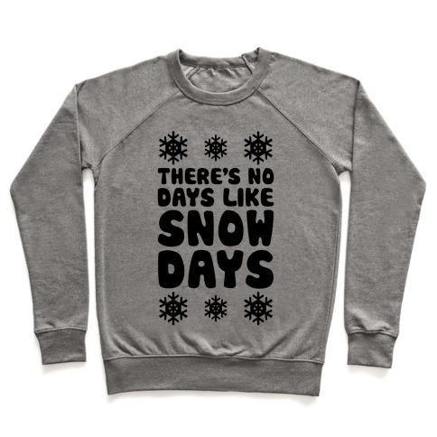 There's No Days Like Snow Days Pullover