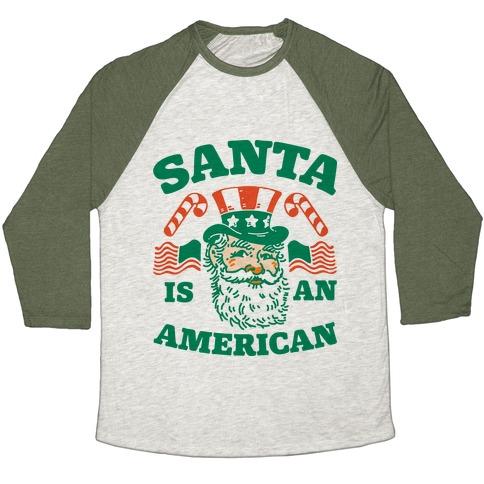 Santa Is An American Baseball Tee