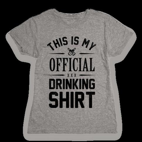 My Official Drinking Shirt Womens T-Shirt