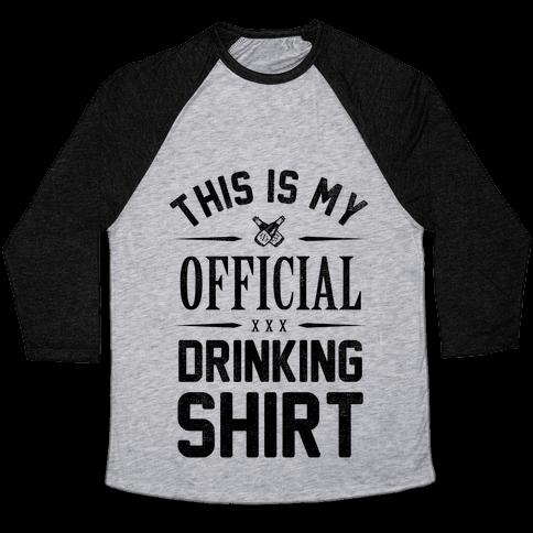 My Official Drinking Shirt Baseball Tee