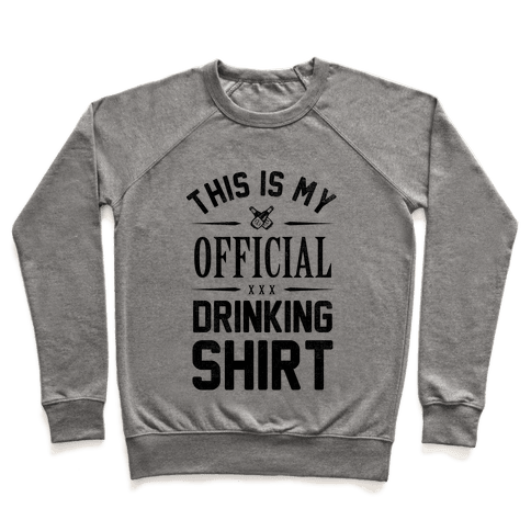 My Official Drinking Shirt Pullover