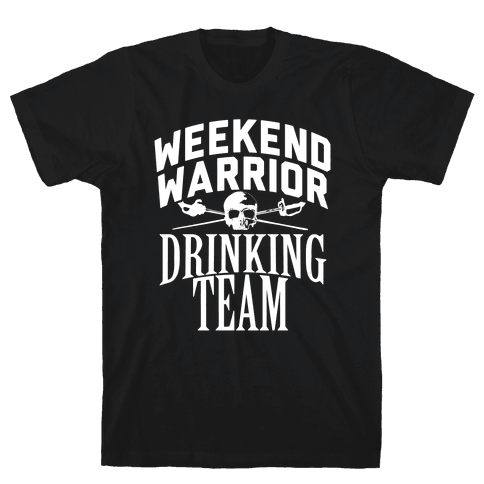 Weekend Warrior Drinking Team Mens T-Shirt