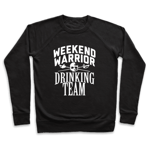 Weekend Warrior Drinking Team Pullover