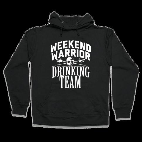 Weekend Warrior Drinking Team Hooded Sweatshirt