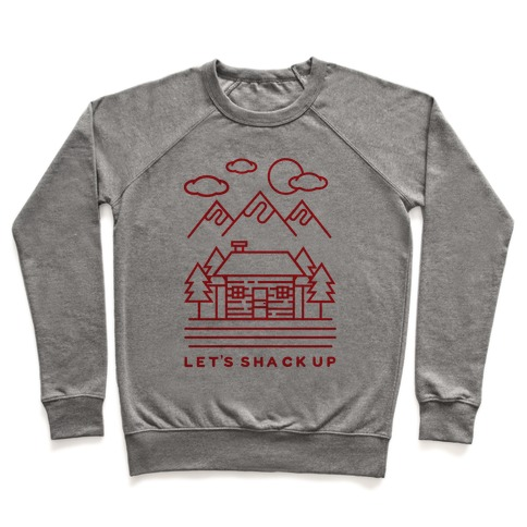 Let's Shack Up Pullover