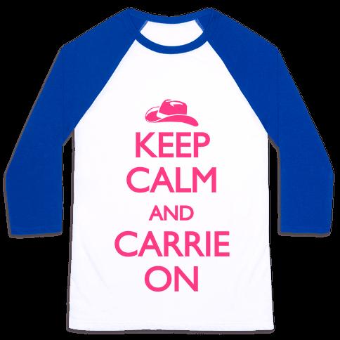 Keep Calm And Carrie On Baseball Tee