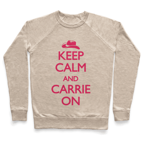 Keep Calm And Carrie On Pullover