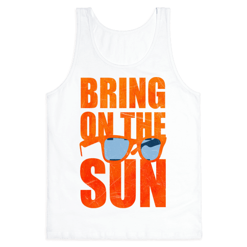 Bring On The Sun Tank Top