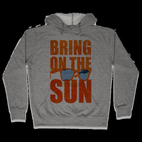 Bring On The Sun Hooded Sweatshirt