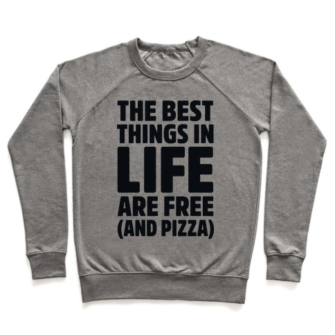 The Best Things in Life Are Free and Pizza Pullover