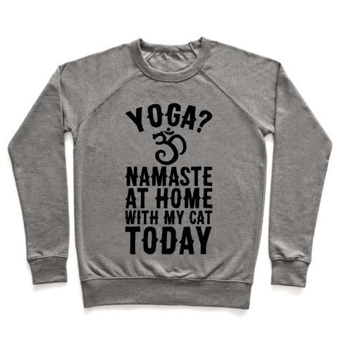 Namaste At Home With My Cat Today Pullover