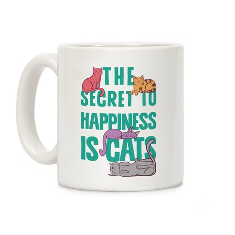 The Secret To Happiness Is Cats Coffee Mug