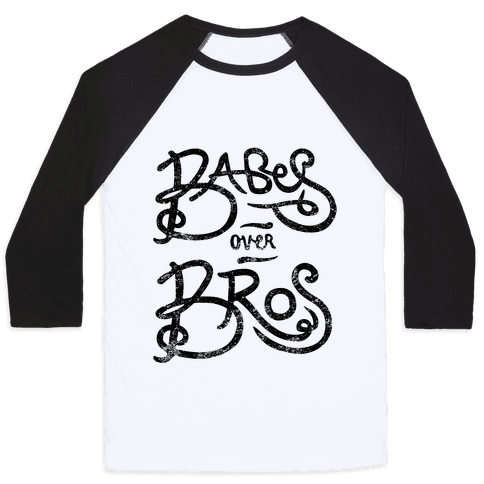 Babes Over Bros Baseball Tee