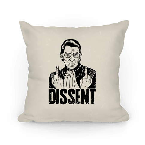 Ruth Bader Ginsburg Dissent Pillow
