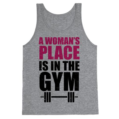 A Woman's Place Is In The Gym Tank Top