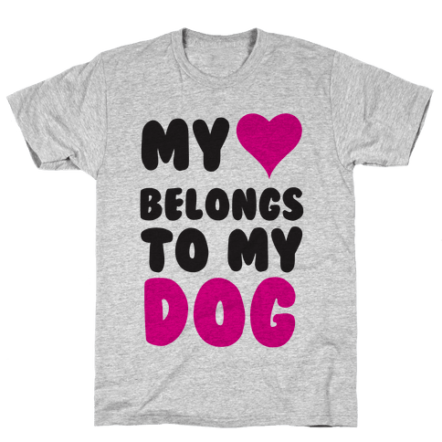 My Heart Belongs To My Dog Mens T-Shirt