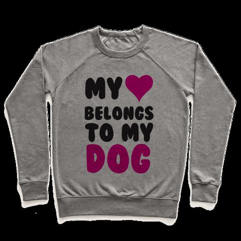 My Heart Belongs To My Dog