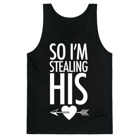 So I'm Stealing His Tank Top