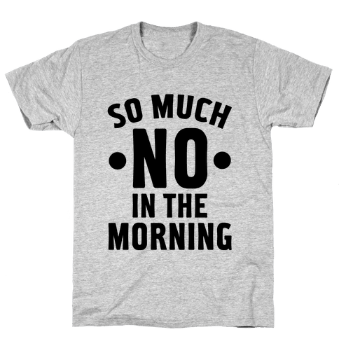 So Much No in the Morning
