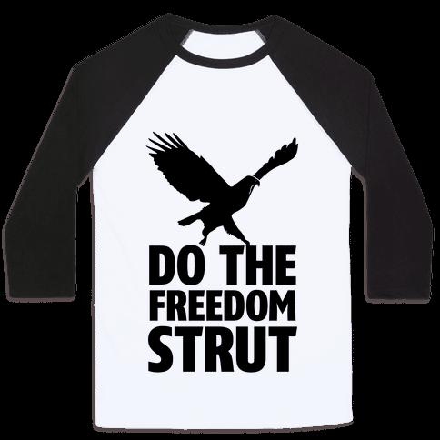Freedom Strut Baseball Tee