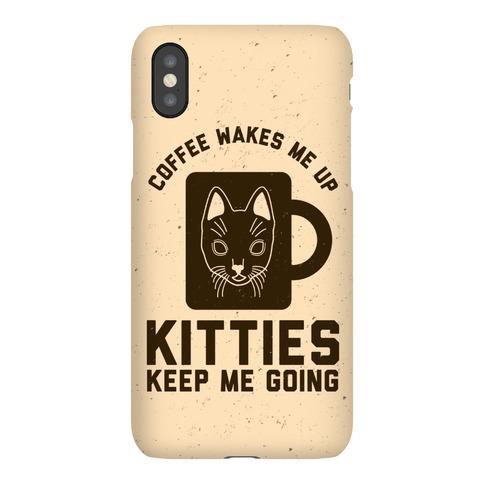 Coffee Wakes Me Up Kitties Keep Me Going Phone Case