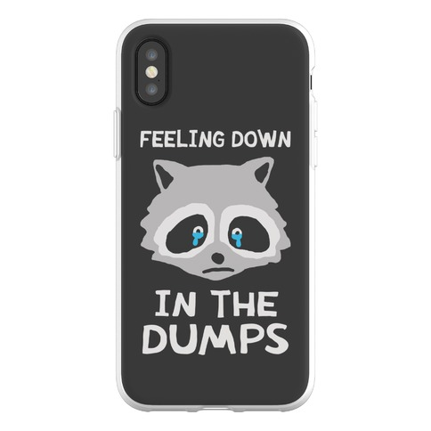 Feeling Down In The Dumps Phone Flexi-Case