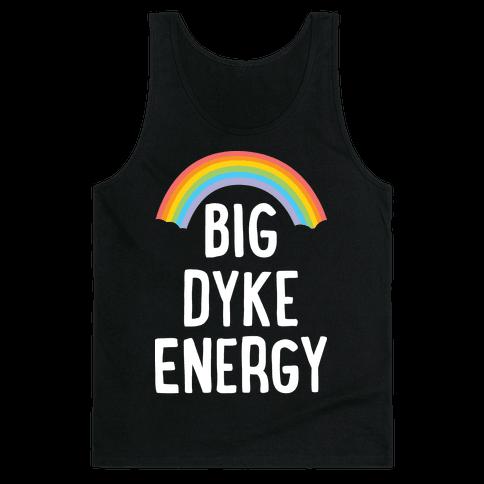 Big Dyke Energy Tank Top