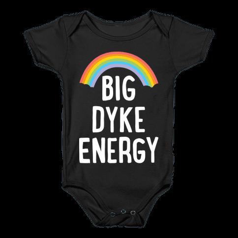Big Dyke Energy Baby Onesy