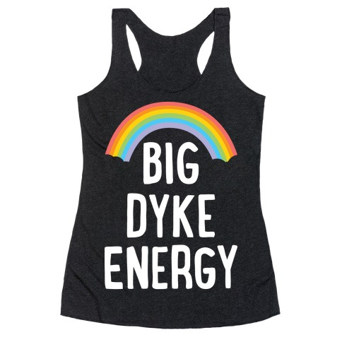 Big Dyke Energy Racerback Tank Top