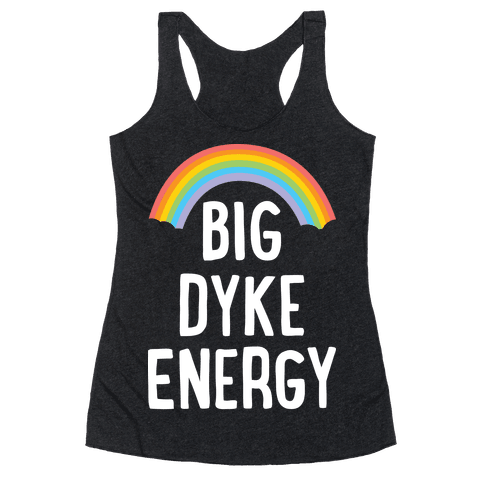 Big Dyke Energy Racerback Tank Top