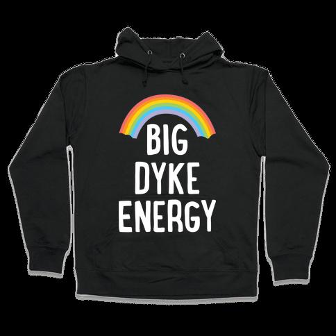 Big Dyke Energy Hooded Sweatshirt