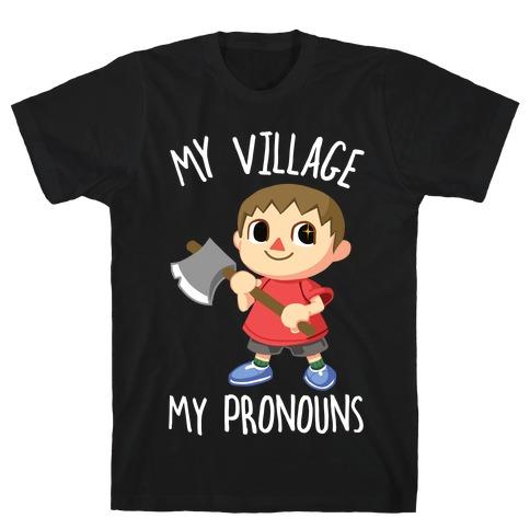 My Village, My Pronouns T-Shirt