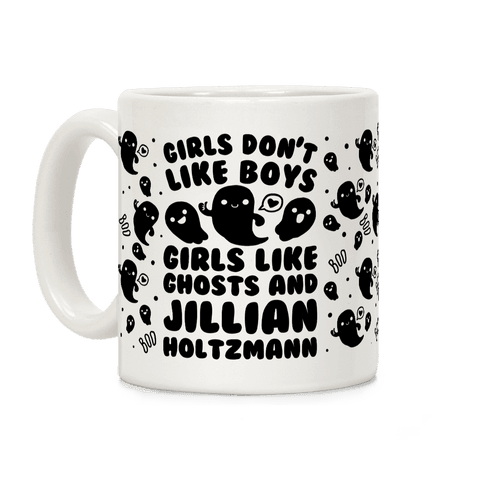 Girls Don't Like Boys Girls Like Ghosts and Jillian Holtzmann Coffee Mug
