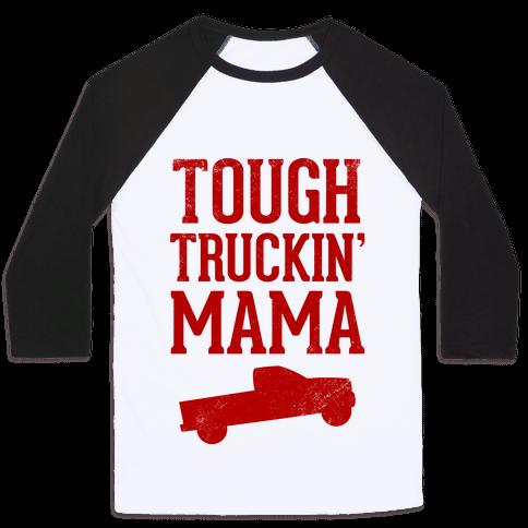 Tough Truckin' Mama Baseball Tee