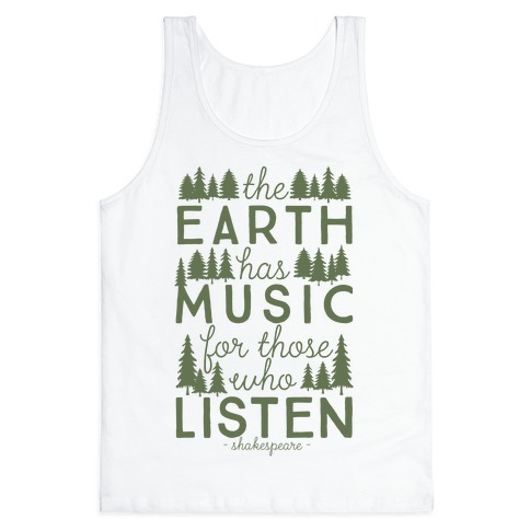 The Earth Has Music For Those Who Listen Tank Top