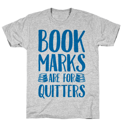 Bookmarks Are For Quitters Mens T-Shirt
