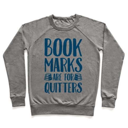 Bookmarks Are For Quitters Pullover