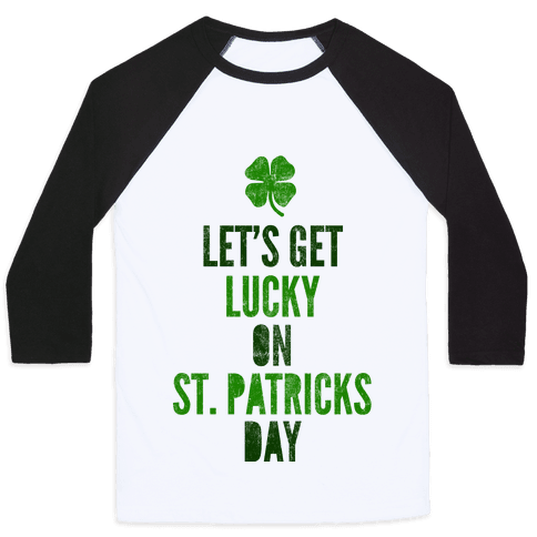 Let's Get Lucky On St. Patrick's Day Baseball Tee
