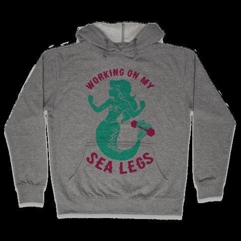 Working On My Sea Legs Hooded Sweatshirt