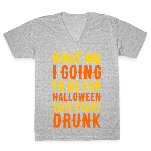 What Am I Going To Be For Halloween This Year? V-Neck Tee Shirt